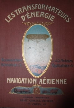 Image for Les Transformateurs d'Energie.  Generateurs.  Accumulateurs.  Moteurs.  Avec les Plus Recentes Applications a la Navigation Aerienne (Two volumes in one)