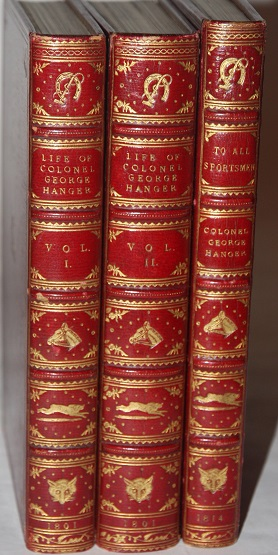 Image for The Life, Adventures, and Opinions of Col. George Hanger.  Written by Himself.  [Together with] To All Sportsmen, and Particularly Farmers and Gamekeepers (Three volumes in all)