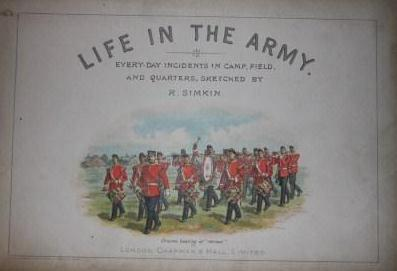 Image for Life in the Army Every-Day Incidents in Camp, Field, And Quarters, Sketched by R. Simkin