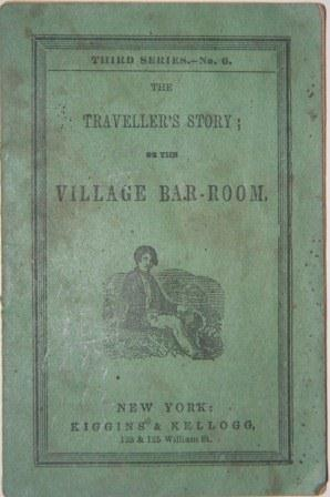Image for The Traveller's Story; or The Village Bar-Room. Third Series.--No. 6